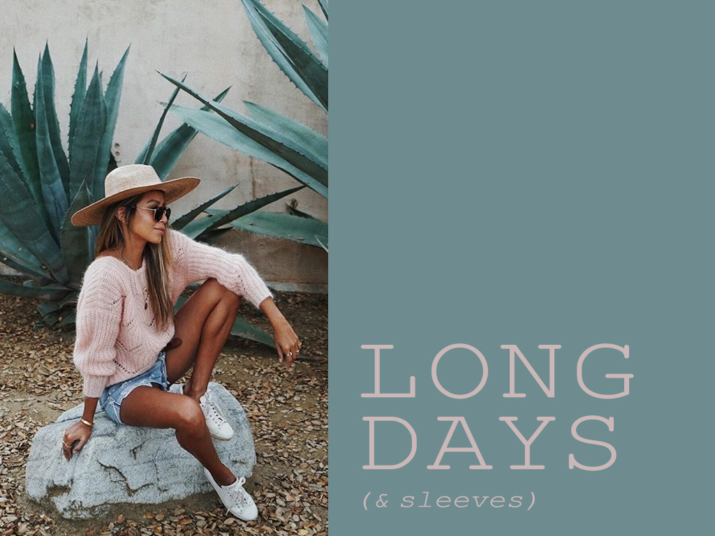 LONG DAYS (& SLEEVES)